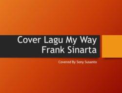 Cover Lagu My Way Frank Sinarta