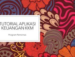 Tutorial Aplikasi Keuangan KKM Pamsimas