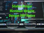 Silabus belajar membuat website dengan php native.