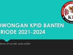 Lowongan Komisi Penyiaran Indonesia Daerah (KPID) Provinsi Banten Periode 2021-2024