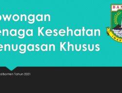 Lowongan Nakes Penugasan Khusus Provinsi Banten Tahun 2021